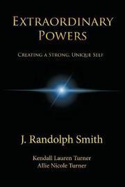 Extraordinary Powers by J. Randolph Smith