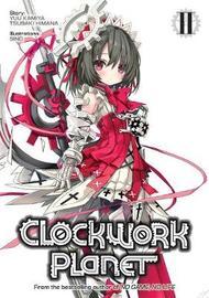 Clockwork Planet (Light Novel) Vol. 2 by Yuu Kamiya