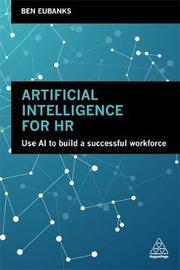 Artificial Intelligence for HR by Ben Eubanks
