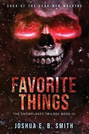 Saga of the Dead Men Walking - Favorite Things by Joshua E B Smith