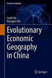 Evolutionary Economic Geography in China by Canfei He