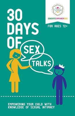 30 Days of Sex Talks for Ages 12+ by Educate Empower Kids