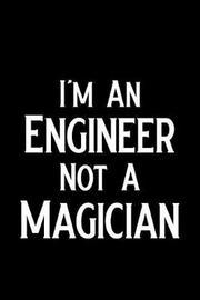 I'm an Engineer Not a Magician by Booki Nova
