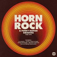 Horn Rock & Funky Guitar Grooves 1968-1974 by Various Artists