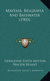 Mayfair, Belgravia and Bayswater (1903) by Geraldine Edith Mitton