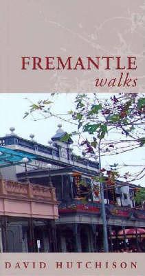 Fremantle Walks by David Hutchison