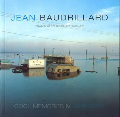 Cool Memories IV, 1995-2000 by Jean Baudrillard