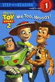 Me Too, Woody! by Rh Disney