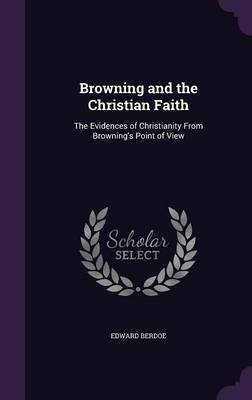 Browning and the Christian Faith by Edward Berdoe image