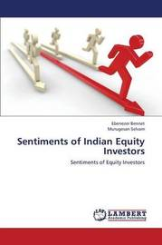 Sentiments of Indian Equity Investors by Bennet Ebenezer