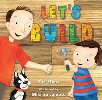 Let's Build! by Sue Fliess