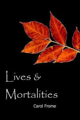 Lives & Mortalities by Carol Frome image