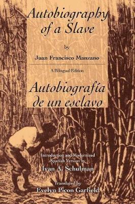 Autobiography of a slave - Autobiografia de un Esclavo by Juan Francisco Manzano