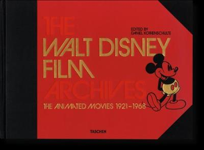 The Walt Disney Film Archives. The Animated Movies 1921-1968 by Daniel Kothenschulte