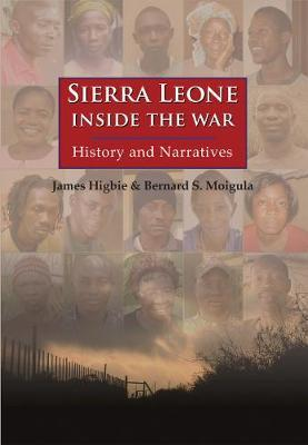 Sierra Leone: Inside the War by James Higbie image