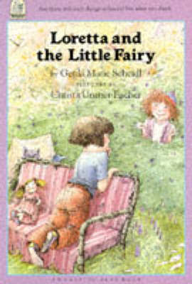 Loretta and the Little Fairy by Gerda Marie Scheidl
