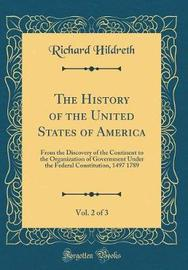 The History of the United States of America, Vol. 2 of 3 by Richard Hildreth image
