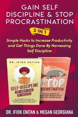 Gain Self Discipline & Stop procrastination 2 in 1 by Megan Georgiana