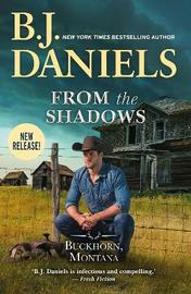 From the Shadows by B.J. Daniels