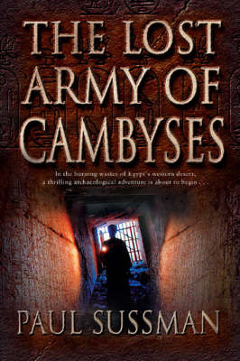The Lost Army of Cambyses by Paul Sussman image