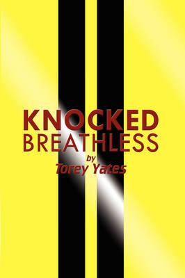 Knocked Breathless by Torey Yates image