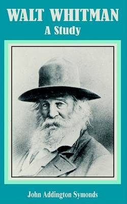 Walt Whitman: A Study by John Addington Symonds image