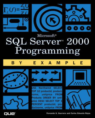 SQL Server 2000 Programming by Example by Carlos Rojas