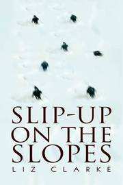 Slip-Up on the Slopes by Liz Clarke