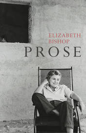 Prose by Elizabeth Bishop