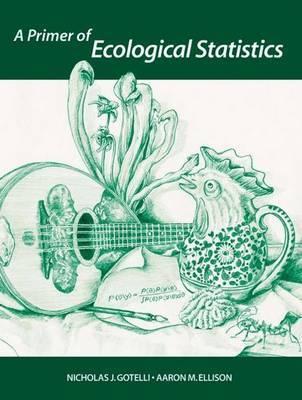 A Primer of Ecological Statistics by Nicholas J. Gotelli