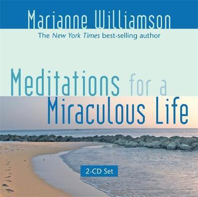 Meditations for a Miraculous Life by Marianne Williamson image