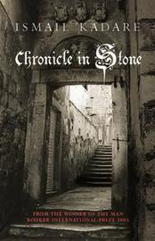 Chronicle in Stone by Ismail Kadare image