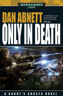 Warhammer: Only in Death (Gaunt's Ghosts) by Dan Abnett