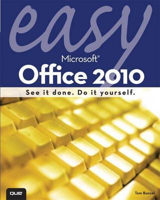 Easy Microsoft Office 2010 by Tom Bunzel image