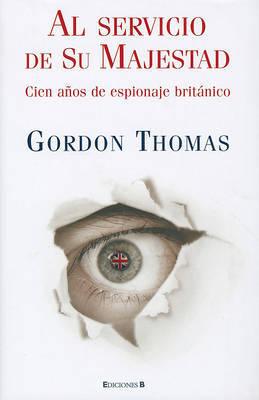 Al Servicio de su Majestad by Gordon Thomas image