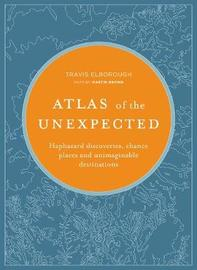 Atlas of the Unexpected by Travis Elborough