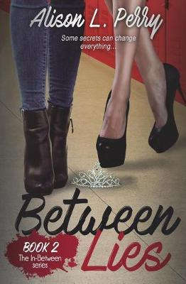 Between Lies by Alison L Perry
