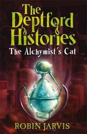 The Deptford Histories: Deptford Histories, The: The Alchymist's Cat by Robin Jarvis image