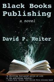 Black Books Publishing by David Philip Reiter