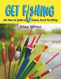 Get Fishing by Allan Sefton