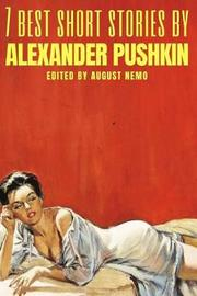 7 best short stories by Alexander Pushkin by Alexander Pushkin