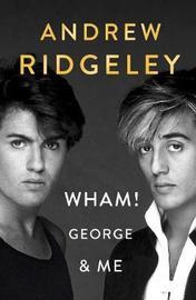 Wham! George & Me by Andrew Ridgeley image