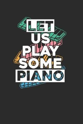 Let Us Play Some Piano by Piano Publishing