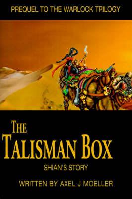 The Talisman Box: Shian's Story by Axel J. Moeller image