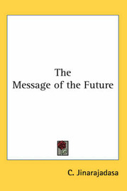 The Message of the Future by C. Jinarajadasa image