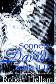 Sonnets of David 2: Books II-III: A Poetic Paraphrase of Psalms 42-89 by Robert W. Hellam image