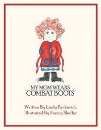 My Mom Wears Combat Boots by Lindy Pavkovich image