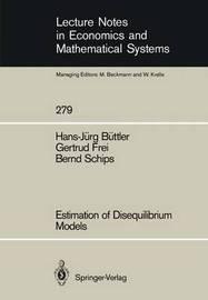Estimation of Disequilibrium Models by Hans-Jurg Buttler