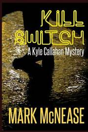 Kill Switch by Mark McNease image