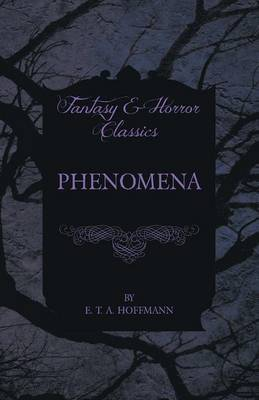 Phenomena (Fantasy and Horror Classics) by E.T.A. Hoffmann image